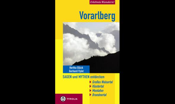 Erlebnis-Wandern! Vorarlberg. Sagen und Mythen entdecken